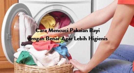Cara Mencuci Pakaian Bayi dengan Benar Agar Lebih Higienis