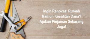 Pinjaman Dana untuk Renovasi Rumah