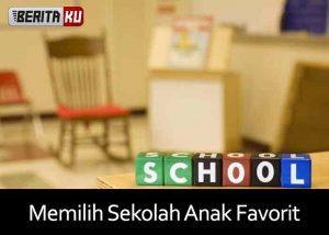Memilih Sekolah Anak Favorit